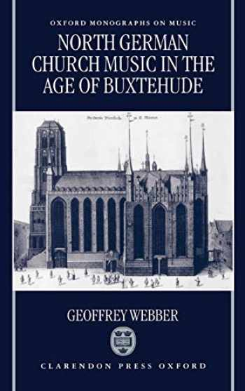 9780198162124-019816212X-North German Church Music in the Age of Buxtehude (Oxford Monographs on Music)