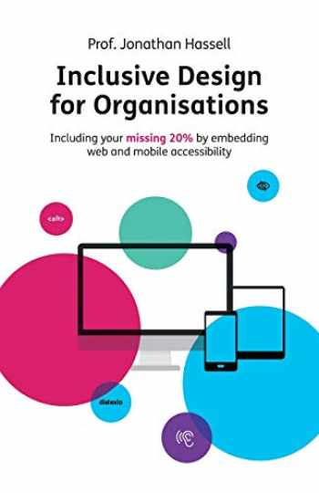 9781781333952-1781333955-Inclusive Design for Organisations: Including your missing 20% by embedding web and mobile accessibility