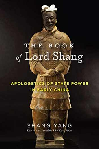 9780231179881-023117988X-The Book of Lord Shang: Apologetics of State Power in Early China (Translations from the Asian Classics)
