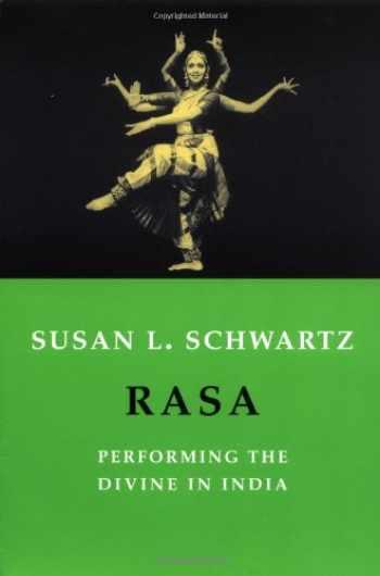 9780231131452-0231131453-Rasa: Performing the Divine in India