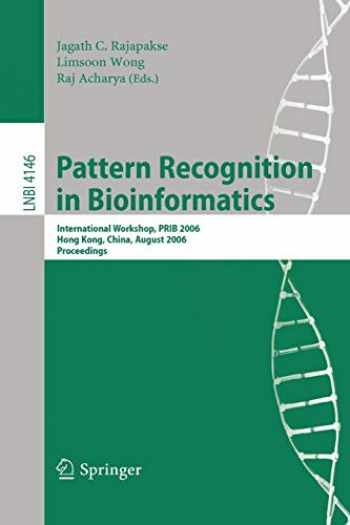 9783540374466-3540374469-Pattern Recognition in Bioinformatics: International Workshop, PRIB 2006, Hong Kong, China, August 20, 2006, Proceedings (Lecture Notes in Computer Science (4146))