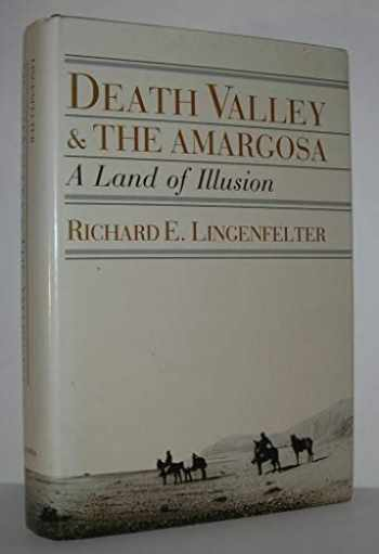 9780520056633-0520056639-Death Valley and The Amargosa: A Land of Illusion