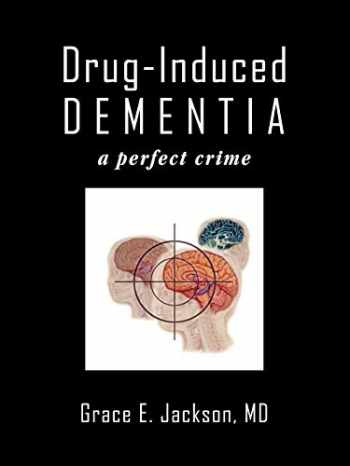 9781438972312-1438972318-Drug-Induced Dementia: a perfect crime