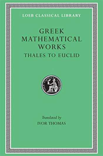 9780674993693-0674993691-Greek Mathematical Works: Volume I, Thales to Euclid. (Loeb Classical Library No. 335)
