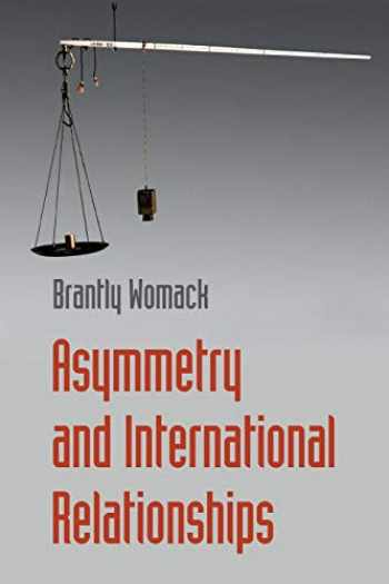 9781107589537-1107589533-Asymmetry and International Relationships