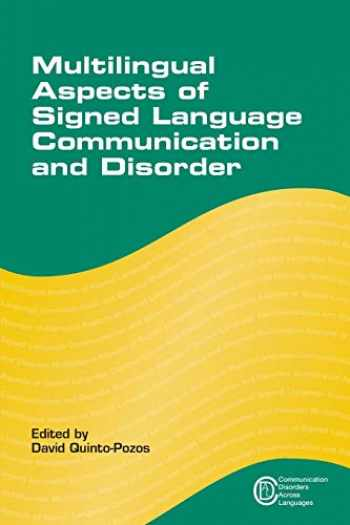 9781783091294-1783091290-Multilingual Aspects of Signed Language Communication and Disorder (Communication Disorders Across Languages (11))