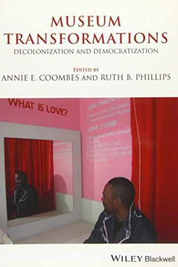 9781119642046-1119642043-Museum Transformations: Decolonization and Democratization