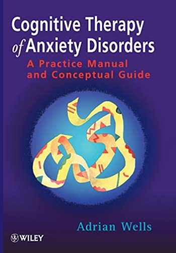 9780471964766-047196476X-Cognitive Therapy of Anxiety Disorders: A Practice Manual and Conceptual Guide