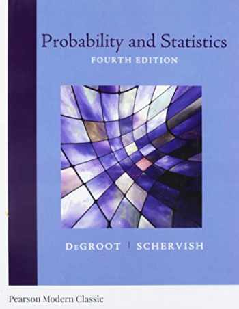 9780134995472-0134995473-Probability and Statistics (Classic Version) (4th Edition) (Pearson Modern Classics for Advanced Statistics Series)