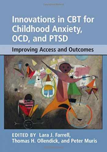 9781108416023-1108416020-Innovations in CBT for Childhood Anxiety, OCD, and PTSD: Improving Access and Outcomes