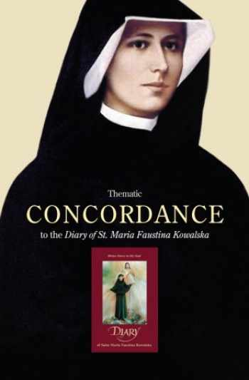 9781596141377-1596141379-Thematic Concordance to the Diary of St. Maria Faustina Kowalska