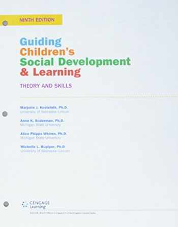 9781337538725-1337538728-Bundle: Guiding Children's Social Development and Learning: Theory and Skills, Loose-leaf Version, 9th + MindTap Education, 1 term (6 months) Printed Access Card
