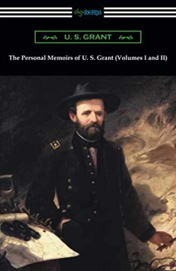 9781420957938-1420957937-The Personal Memoirs of U. S. Grant (Volumes I and II)
