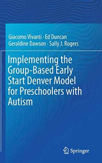 9783319496900-3319496905-Implementing the Group-Based Early Start Denver Model for Preschoolers with Autism