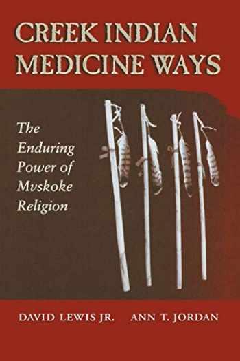9780826323682-0826323685-Creek Indian Medicine Ways: The Enduring Power of Mvskoke Religion