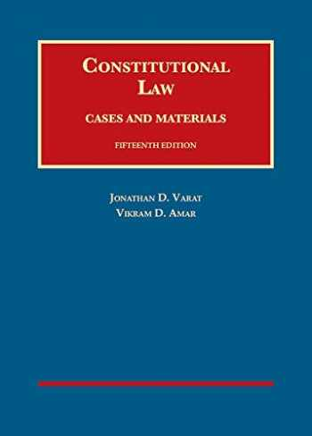 9781634603225-1634603222-Varat and Amar's Constitutional Law, Cases and Materials (University Casebook Series)