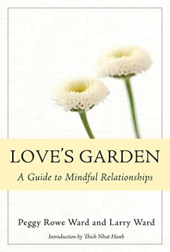 9781888375732-1888375736-Love's Garden: A Guide to Mindful Relationships