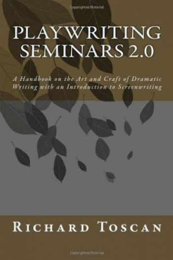 9780615608211-0615608213-Playwriting Seminars 2.0: A Handbook on the Art and Craft of Dramatic Writing with an Introduction to Screenwriting