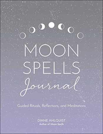 9781507213667-1507213662-Moon Spells Journal: Guided Rituals, Reflections, and Meditations (Moon Magic)