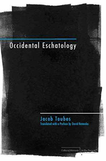 9780804760294-0804760292-Occidental Eschatology (Cultural Memory in the Present)