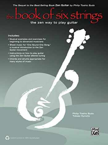 9780739098608-0739098608-The Book of Six Strings: The Zen Way to Play Guitar, Book & CD