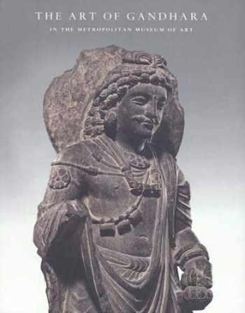 9780300120271-0300120273-The Art of Gandhara in the Metropolitan Museum of Art (Metropolitan Museum of Art Publications)