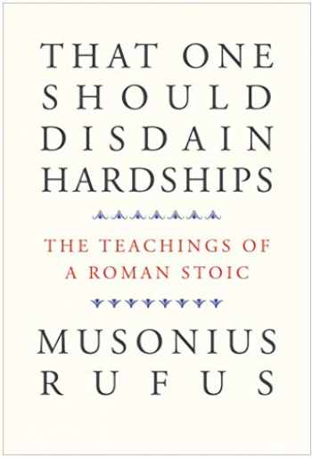 9780300226034-0300226039-That One Should Disdain Hardships: The Teachings of a Roman Stoic