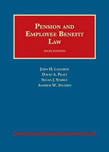 9781628100211-1628100214-Pension and Employee Benefit Law (University Casebook Series)