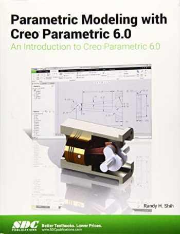 9781630572945-1630572942-Parametric Modeling with Creo Parametric 6.0