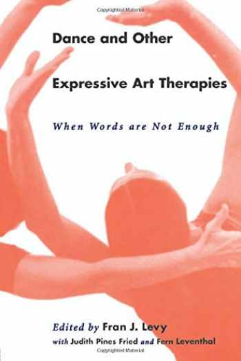 9780415912297-0415912296-Dance and Other Expressive Art Therapies: When Words Are Not Enough