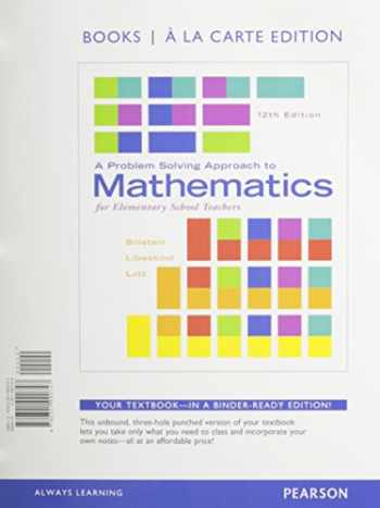 9780133865479-0133865479-A Problem Solving Approach to Mathematics for Elementary School Teachers, Books a la Carte Edition plus NEW MyLab Math with Pearson eText -- Access Card Package (12th Edition)