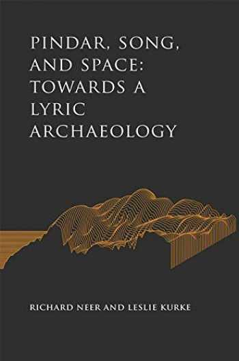 9781421429786-1421429780-Pindar, Song, and Space: Towards a Lyric Archaeology (Cultural Histories of the Ancient World)