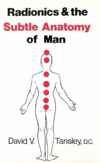 9780850320893-0850320895-Radionics & the Subtle Anatomy of Man