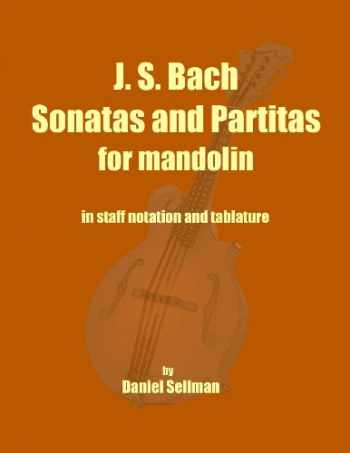 9781492218814-1492218812-J. S. Bach Sonatas and Partitas for Mandolin: the complete Sonatas and Partitas for solo violin transcribed for mandolin in staff notation and tablature