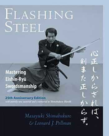 9781623175030-1623175038-Flashing Steel, 25th Anniversary Edition: Mastering Eishin-Ryu Swordsmanship