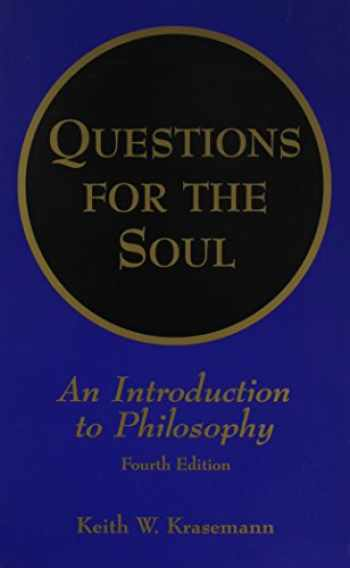 9781581522365-1581522363-Questions for the Soul: An Introduction to Philosophy