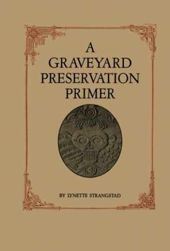 9780761991304-0761991301-A Graveyard Preservation Primer (American Association for State and Local History)