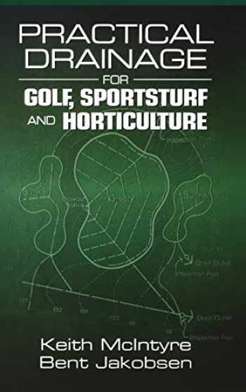 9781575041391-1575041391-Practical Drainage for Golf, Sportsturf and Horticulture