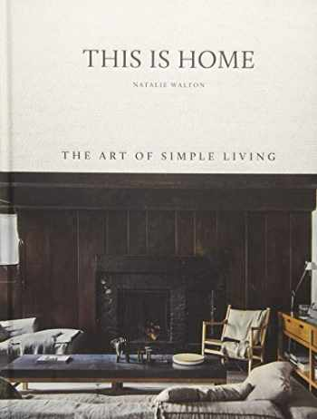 9781743793459-1743793456-This is Home: The Art of Simple Living