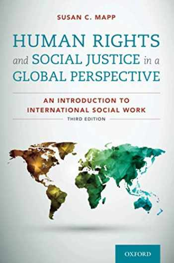 9780190059477-0190059478-Human Rights and Social Justice in a Global Perspective: An Introduction to International Social Work