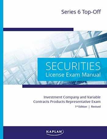 9781475487824-1475487827-Kaplan Series 6 License Exam Manual, 1st Edition (Revised, Paperback): Comprehensive Securities Licensing Exam Manual – Updated Securities Representative Book