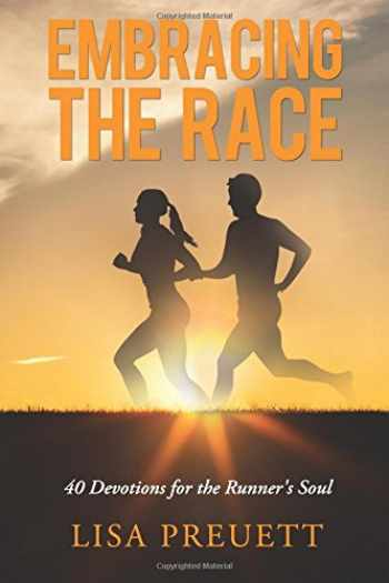 9781633570726-163357072X-Embracing the Race: 40 Devotions for the Runner's Soul
