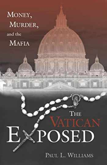 9781591020653-1591020654-The Vatican Exposed: Money, Murder, and the Mafia
