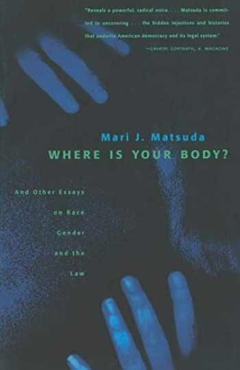 9780807067819-0807067814-Where Is Your Body?: And Other Essays on Race, Gender, and the Law