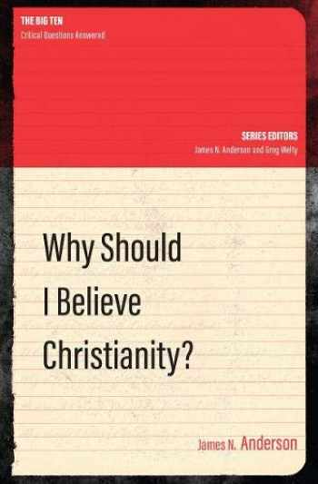 9781781918692-1781918694-Why Should I Believe Christianity? (The Big Ten)