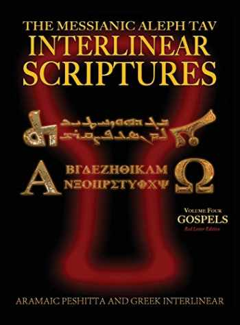 9781771433044-1771433043-Messianic Aleph Tav Interlinear Scriptures (MATIS) Volume Four the Gospels, Aramaic Peshitta-Greek-Hebrew-Phonetic Translation-English, Red Letter Edition Study Bible