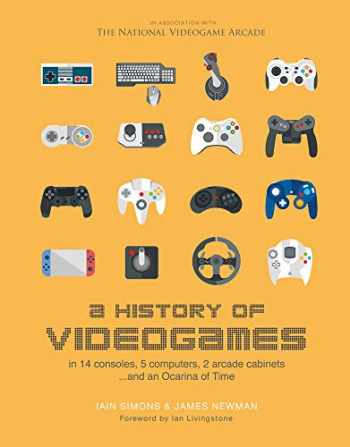 9781787390645-1787390640-A History of Videogames: In 14 Consoles, 5 Computers, 2 Arcade Cabinets ...and an Ocarina of Time