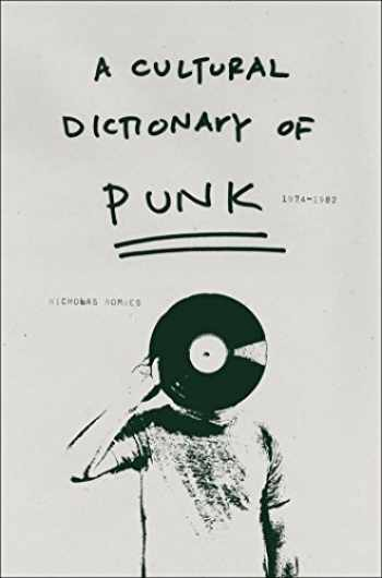 9780826427793-0826427790-A Cultural Dictionary of Punk, 1974-1982