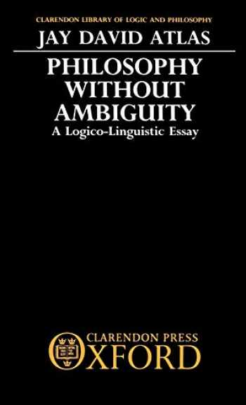 9780198244547-0198244541-Philosophy without Ambiguity: A Logico-Linguistic Essay (Clarendon Library of Logic and Philosophy)