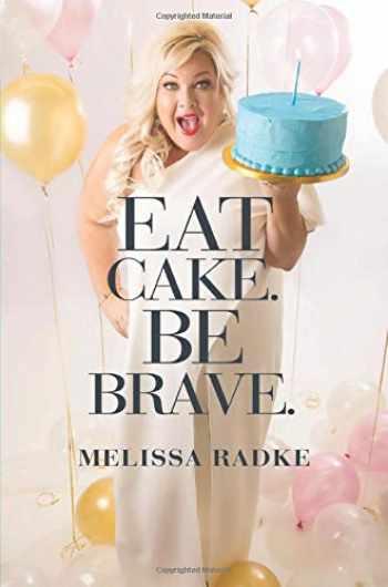 9781538712177-1538712172-Eat Cake. Be Brave.